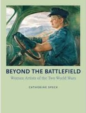 Beyond the battlefield : women artists of the two world wars